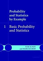 Probability and Statistics by Example:…