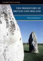 The Prehistory of Britain and Ireland by…