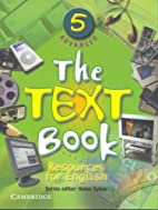 The text book : resources for English by…