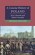 A Concise History of Poland by Jerzy…