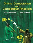 Online Computation and Competitive Analysis…