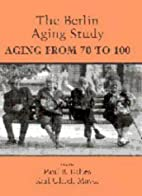 The Berlin aging study : aging from 70 to…