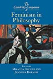 Fricker, Miranda: The Cambridge Companion to Feminism in Philosophy