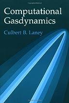 Computational Gasdynamics by Culbert B.…