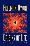 Dyson, Freeman: Origins of Life