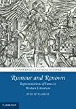 Hardie, Philip: Rumour and Renown: <EM>Representations of</EM> Fama <EM>in Western Literature</EM> (Cambridge Classical Studies)