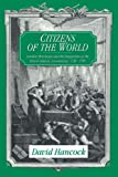 Hancock, David: Citizens of the World: London Merchants and the Integration of the British Atlantic Community, 1735-1785