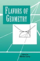 Flavors of Geometry by Silvio Levy
