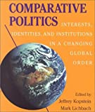 Kopstein, Jeffrey: Comparative Politics: Interests, Identities, and Institutions in a Changing Global Order