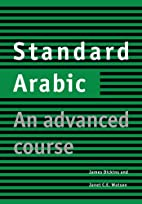 Standard Arabic: An Advanced Course by James…