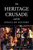Lowenthal, David: The Heritage Crusade and the Spoils of History