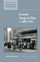 Economic Change in China, C.1800-1950 by…