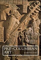 Pre-Columbian Art by Esther Pasztory
