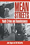 Hagan, John: Mean Streets: Youth Crime and Homelessness (Cambridge Studies in Criminology)