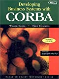 Sadiq, Waqar: Developing Business Systems with CORBA : The Key to Enterprise Integration