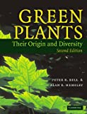 Bell, Peter R.: Green Plants : Their Origin and Diversity