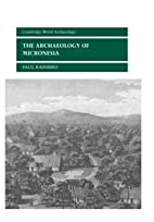 The Archaeology of Micronesia by Paul…