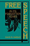 Rabban, David M.: Free Speech in Its Forgotten Years
