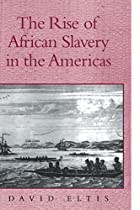 The Rise of African Slavery in the Americas…