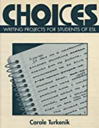 Choices: Writing Projects for Students of…