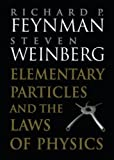 Feynman, Richard P: Elementary Particles and the Laws of Physics: The 1986 Dirac Memorial Lectures