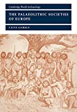 Gamble, Clive: The Palaeolithic Societies of Europe