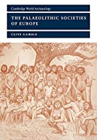 The Palaeolithic Societies of Europe by…