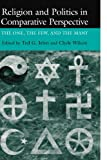 Religion and Politics in Comparative Perspective The One, the Few, and the Many