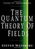 Weinberg, Steven: The Quantum Theory of Fields: Supersymmetry