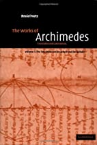 The Works of Archimedes: Volume 1, The Two…