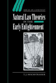natural-law-theories-in-the-early-enlightenment-ideas-in-context