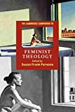 Parsons, Susan Frank: The Cambridge Companion to Feminist Theology