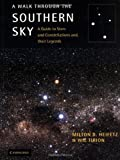 Heifetz, Milton D.: A Walk Through the Southern Sky: A Guide to Stars and Constellations and Their Legends