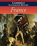 Jones, Colin: The Cambridge Illustrated History of France