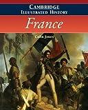 Jones, Colin: The Cambridge Illustrated History of France (Cambridge Illustrated Histories)