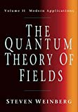 Weinberg, Steven: The Quantum Theory Of Fields: Modern Applications