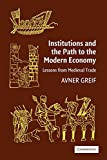 Greif, Avner: Institutions And The Path To The Modern Economy: Lessons from Medieval Trade