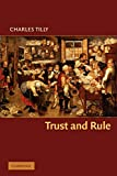 Tilly, Charles: Trust and Rule (Cambridge Studies in Comparative Politics)