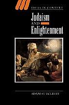 Judaism and Enlightenment by Adam Sutcliffe