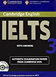 Cambridge university press: Cambridge IELTS With answers edition 3 examination papers from universtiy of cam