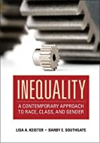 Inequality: A Contemporary Approach to Race,…