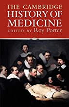 The Cambridge History of Medicine by Roy…
