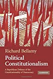 Bellamy, Richard: Political Constitutionalism: A Republican Defence of the Constitutionality of Democracy