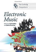 The Cambridge Companion to Electronic Music…