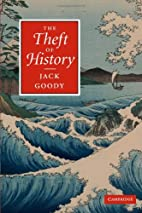 The Theft of History by Jack Goody