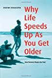 Draaisma, D.: Why Life Speeds Up As You Get Older: How Memory Shapes Our Past