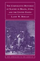 The Comparative Histories of Slavery in…