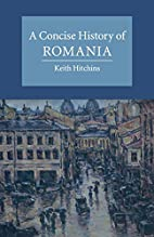 A Concise History of Romania by Keith…