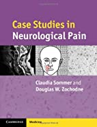 Case Studies in Neurological Pain by C.…