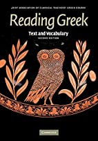 Reading Greek: Text and Vocabulary [Second…